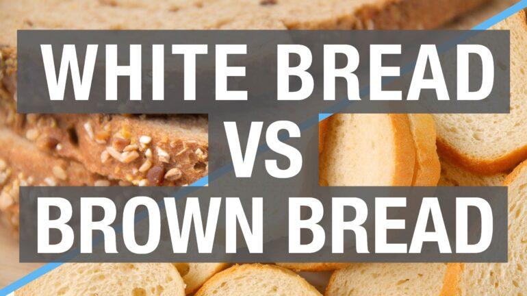 white-bread-vs-brown-bread