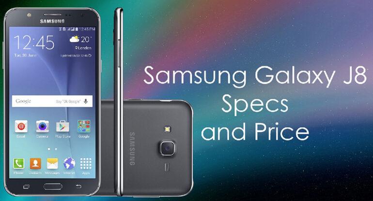 Samsung Galaxy J8 2018 Price Dates Camera Full